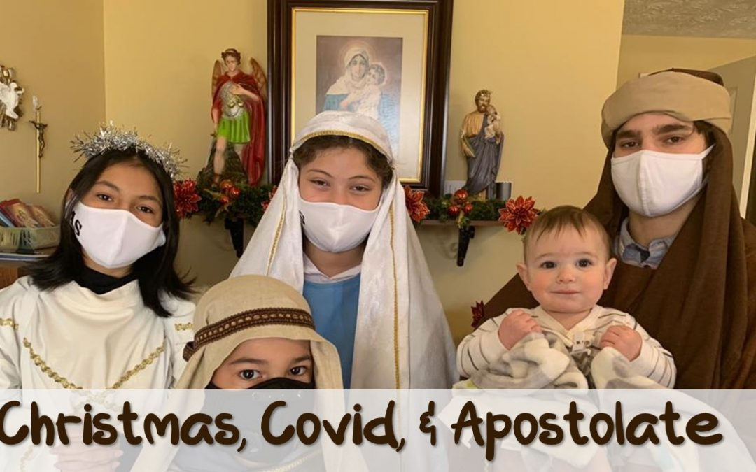 Christmas, Covid & Apostolate