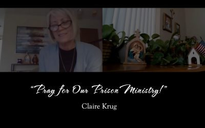 """Claire Krug: """"Pray for Our Prison Ministry!"""""""